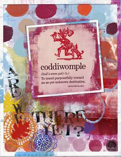 "https://flic.kr/p/RQN4d6 | CODDIWOMPLE |   For an art journal challenge at The Lilypad: color. ""Coddiwomple"" is from The Kenspeckle Letterpress (via Facebook). ""Are we there yet"" is from Altered Amanda (retired). Everything else is from January 2017 Mixed Media Monthly kits: Dawn Inskip (M3Jan17 Main Kit & M3Jan17 Add-On) and Little Butterfly Wings (M3Jan17 Add-On). #the_lilypad #artjournal #digitalartjournaling #digitalart"