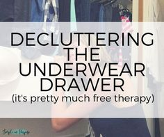 A narrative of a mom decluttering her neglected underwear drawer.