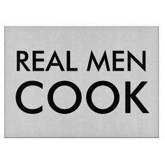 Real Man Quotes Funny | Real men cook glass cutting board | Funny quote