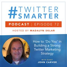 #72: How to 'Do You' in Building a Strong Twitter Marketing Strategy, with John Carver via @madalynsklar Direct Marketing, Online Marketing, Social Media Marketing, About Twitter, Twitter Tips, Marketing Training, Marketing Consultant, Call To Action, Competitor Analysis