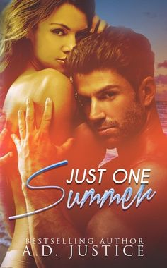COVER REVEAL & GIVEAWAY: Just One Summer (A Summer Romance Novella) by A.D. Justice - #RockstarAlert - #PreOrder Now! 99¢ Sale! - iScream Books