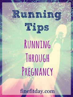 Running Tips -  Running Through Pregnancy. Tips and tricks for running during pregnancy, from dealing with expectations, gear, training, frustrations, a changing body and hormones. Plus, practical tips on ways to make running while pregnant a more comfortable, enjoyable experience!