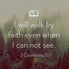 Walk by faith. Biblical Quotes, Prayer Quotes, Religious Quotes, Bible Verses Quotes, Bible Scriptures, Spiritual Quotes, Faith Quotes, Strength Scriptures, Faith Prayer
