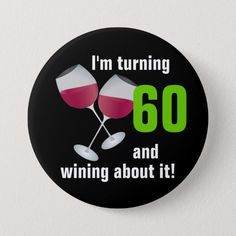 Turning 50 and wining with red wine glasses Button, Adult Unisex, Size: Inch, Indian Red / Pale Blue / Light Coral Birthday Wine Glasses, Red Wine Glasses, Drinking Jokes, Turning 50, Wine Gift Baskets, Wine Sale, Wine Subscription, Custom Buttons, Wine Parties