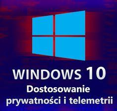 """Dostosowanie ustawień prywatności i usunięcie telemetrii w Windows 10 - krok po kroku ~ """"vigila semper"""""""