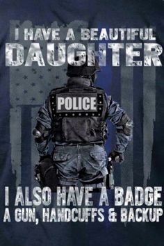 Daughter of a police officer.