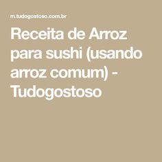 Receita de Arroz para sushi (usando arroz comum) - Tudogostoso