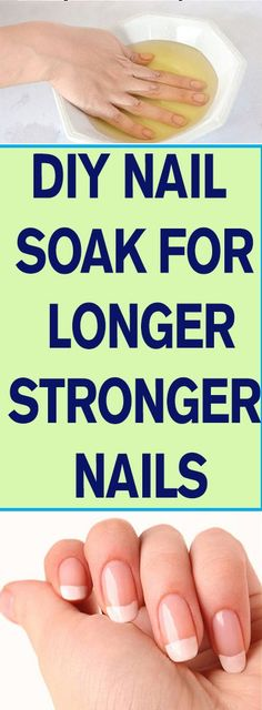 DIY NAIL SOAK FOR LONGER, STRONGER NAILS  #health #diynail #longer #stronger #beauty #nailcare
