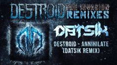 Destroid [Excision + Far Too Loud] - Annihilate (Datsik Remix) Official ...
