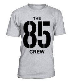 The 85er Crew
