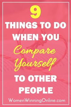 9 things to do when you compare yourself to others