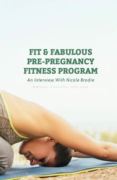 Fit 038 Fabulous Pre-Pregnancy Fitness Program An Interview With Nicole Brodie Have you ever wondered what exercise and how much is healthy for fertility and appropriate when preparing for conception prepregnancyfitness prepregnancy ttc infertility Fertility Boosters, Fertility Yoga, Fertility Doctor, Fertility Diet, Pregnancy Health, Pregnancy Workout, Pregnancy Fitness, Early Pregnancy Signs, Pre Pregnancy
