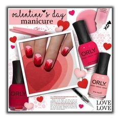 """#701 - Valentine's Day Manicure"" by lilmissmegan ❤ liked on Polyvore featuring beauty, Deborah Lippmann, ORLY, Révérence de Bastien, nailart, Beauty, valentine, valentinesday and nailedit"