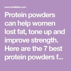 Protein powders can help women lost fat, tone up and improve strength. Here are the 7 best protein powders for women, all backed by science. Protein Powder For Women, Best Protein Powder, Tone It Up, Lose Fat, Nutrition, Canning, Strength, Lost, Science
