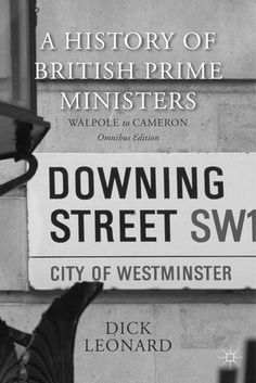 A History of British Prime Ministers: Walpole to Cameron: Omnibus Edition