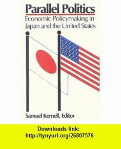 Parallel Politics Economic Policymaking in Japan and the United States (9780815748915) Samuel Kernell, Yukio Noguchi , ISBN-10: 0815748914  , ISBN-13: 978-0815748915 ,  , tutorials , pdf , ebook , torrent , downloads , rapidshare , filesonic , hotfile , megaupload , fileserve