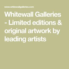 Whitewall Galleries - Limited editions & original artwork by leading artists