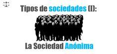 La Sociedad Anónima en España | Tipos de sociedades (I)