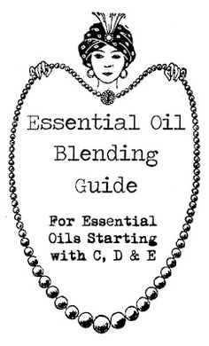 Fresh Picked Beauty: Essential Oil Blending Guide (C-E)
