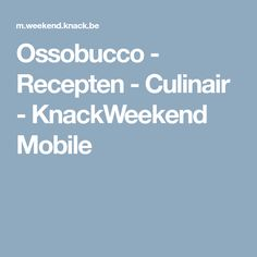 Ossobucco - Recepten - Culinair - KnackWeekend Mobile