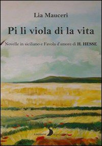 Prezzi e Sconti: Pi li viola di la vita. novelle in siciliano  ad Euro 10.20 in #Libri #Libri