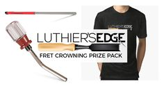 Luthier's EDGE Fret Crowning Prize Pack Giveaway
