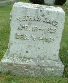 Nathan Dane, My great great grandfather.  Apr 18, 1832-Dec 15, 1902.  Tombstone Tuesday