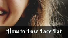 Your face is one of the body parts that people notice first when they meet you. Do you have face fat? Have you