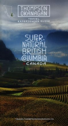 Thompson Okanagan Travel Experiences Guide; 2015, Canada, brochure Canada Tourism, Travel Brochure, Antique Books, British Columbia, Explore, Country, World, Nature, Life