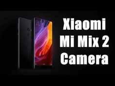 Xiaomi Mi Mix 2 Camera Test - Incredible Video!