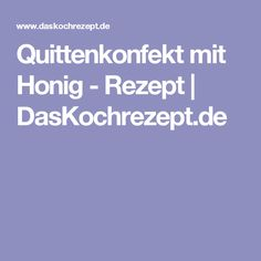 Quittenkonfekt mit Honig - Rezept   DasKochrezept.de