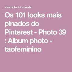 Os 101 looks mais pinados do Pinterest - Photo 39 : Album photo - taofeminino