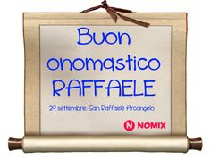 San Raffaele Arcangelo, 29 settembre: buon onomastico Raffaele!