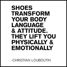 Well said, Louboutin. #shoes #style #fashion #inspiration #quotes