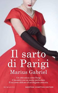 Il sarto di Parigi by Marius Gabriel - Books Search Engine Book Club Books, My Books, The Four Loves, Still Love You, Online Gratis, Smile Because, What To Read, Historical Fiction, Free Reading