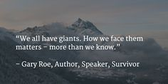 Here's how you can face your giants today http://www.garyroe.com/2013/09/04/facing-our-giants/?utm_content=buffer18411&utm_medium=social&utm_source=pinterest.com&utm_campaign=buffer