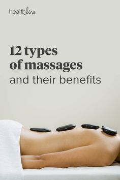 12 Types of Massage: Which One Is Right for You?