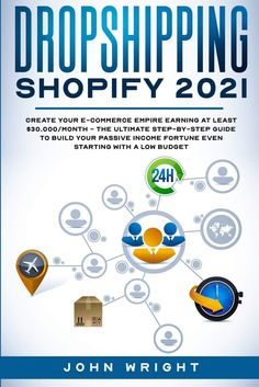 Create your E-commerce Empire earning at least $30.000/month – The Ultimate Step-by-Step Guide to Build Your Passive Income Fortune Even Starting with a Low budget by John Wright. John Wright, Drop Shipping Business, Business Opportunities, Passive Income, Step Guide, Ecommerce, Create Yourself, Budgeting, Online Shopping