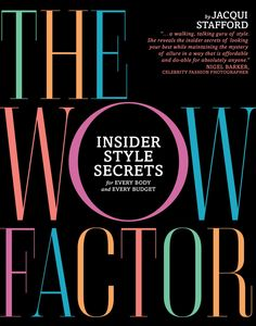 Wow Factor Book by Jacqui Stafford: Why love clothes that don't love you back? Like Fashion Week Fever on Facebook for info about local fashion weeks: https://www.facebook.com/FashionWeekFever