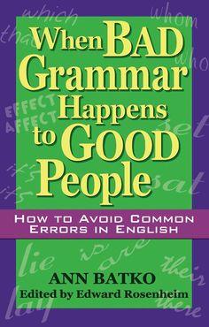 May 24, 2018 - Good Grammar Bad Grammar, English Grammar, Good People, Learn English, Good Books, Shit Happens, Learning, Ann, Products