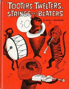 Tooters, Tweeters, Strings & Beaters, Art Seiden illustrations