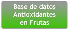 (ORAC) Base de Datos de Actividad Antioxidante y de Contenido de Polifenoles Totales (PFT) en FrutasBase de Datos de Actividad Antioxidante (ORAC) y de Contenido de Polifenoles Totales (PFT) en Frutas | Antioxidantes Portal Antioxidantes Primer Portal de Antioxidantes, Alimentos y Salud en el Mundo de Habla Hispana