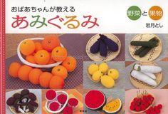 Revistas: Tejidos y Manualidades: Revista: Especial Amigurumi Frutas!
