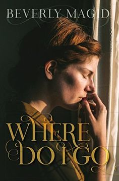 Where Do I go - an interview with historical fiction author Beverly Magid - Elizabeth Jane Corbett