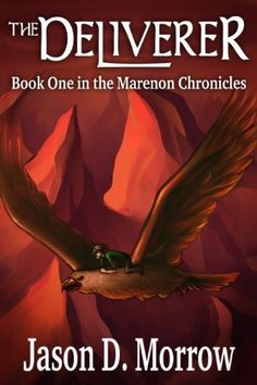 The Deliverer (The Marenon Chronicles Book 1 of 3) by Jason D. Morrow, http://www.amazon.com/dp/B0065WDQ2G/ref=cm_sw_r_pi_dp_J6Kkrb12RRRFQ