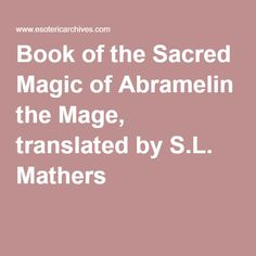 abramelin/#guardian angel #highmagick invocation Book of the Sacred Magic of Abramelin the Mage, translated by S.L. Mathers