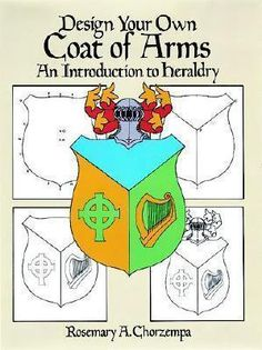 Design Your Own: An Introduction to Heraldry