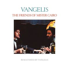 The Friends of Mister Cairo (Remastered) by Jon & Vangelis on Apple Music