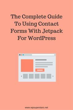 The Complete Guide To Using Contact Forms With Jetpack For WordPress