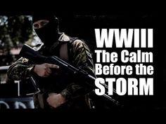 World War III - The Calm Before the Storm | StormCloudsGathering